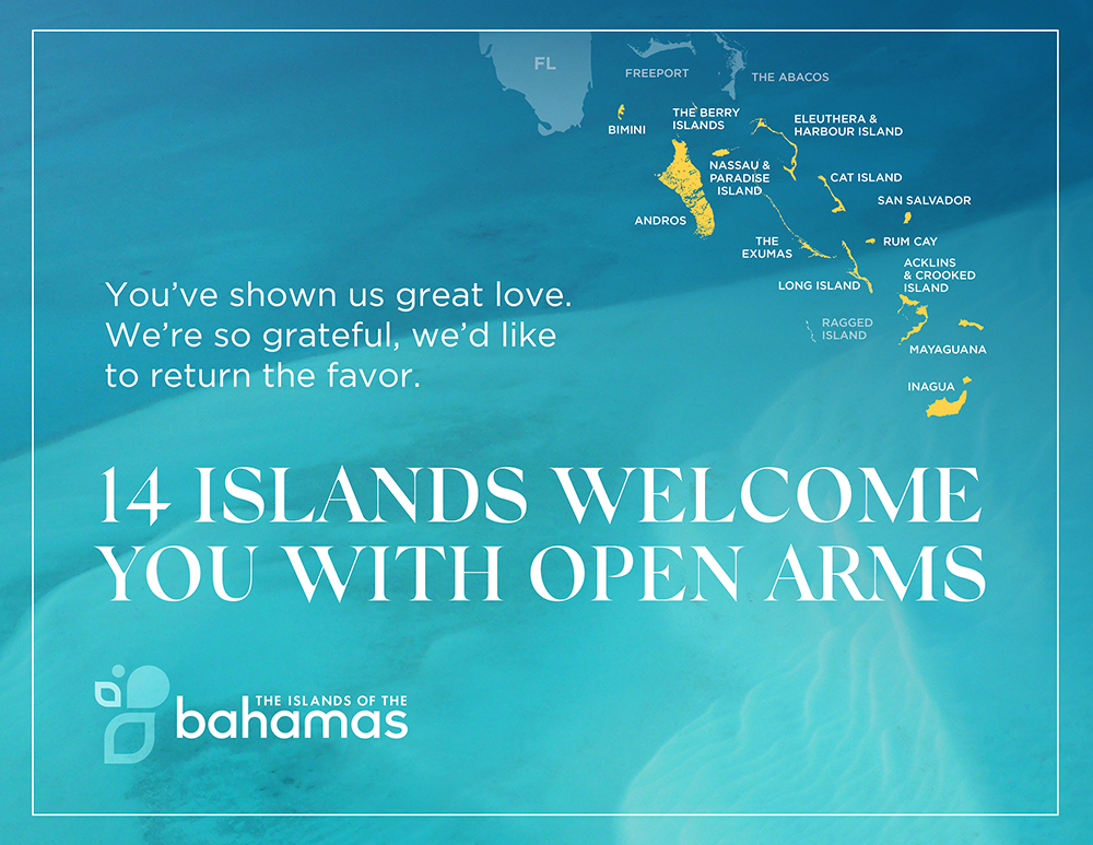 You've shown us great love. We're so grateful, we'd like to return the favor. 14 islands welcome you with open arms. Map of the Islands of the Bahamas